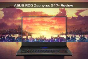 ASUS ROG Zephyrus S17 Review