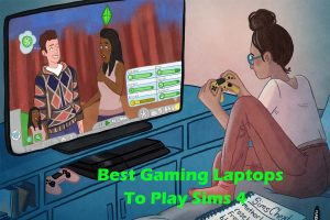 Gaming Laptops to Play Sims 4